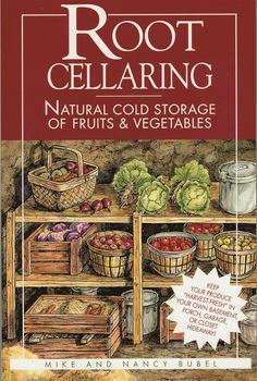 Root Cellaring: Natural Cold Storage of Fruits & Vegetables by Mike Bubel, Pam Art (Editor), Nancy Bubel starting at . Root Cellaring: Natural Cold Storage of Fruits & Vegetables has 0 available edition to buy at Alibris Vegetable Storage, Vegetable Dishes, Homestead Survival, Survival Gear, Survival Skills, Survival Books, Homestead Farm, Survival Life, Homestead Layout