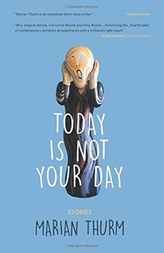 Today Is Not Your Day: Marian Thurm: 9780983150558: Amazon.com: Books