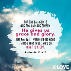 January 2020 K love radio powerful positive and encouraging Bible verses of the day. Encouraging Bible Verses, Favorite Bible Verses, Scripture Quotes, Scriptures, K Love Radio, Psalm 84, Verses About Love, Brave Quotes, Wallpaper Aesthetic