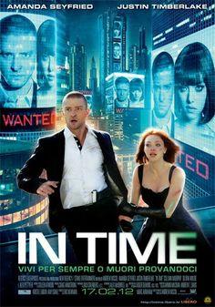 In Time (2011) Watch the Trailer! / Justin Timberlake, Amanda ...