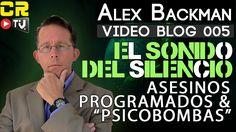 VIDEO BLOG 005 EL SONIDO DEL SILENCIO ASESINOS PROGRAMADOS Y PSYCHO BOMBAS - YouTube