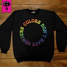 Colors Don't Have Genders -- Unisex Sweatshirt/Long-Sleeve – Feminist Apparel