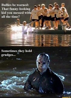 be warned: That funny-looking kid you messed Wit Halloween Meme, Halloween Horror, Horror Movies Funny, Horror Movie Characters, Scary Movies, Classic Horror Movies, Film Meme, Movie Memes, Jason Voorhees