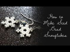 How to Make Seed Bead Snowflakes - YouTube
