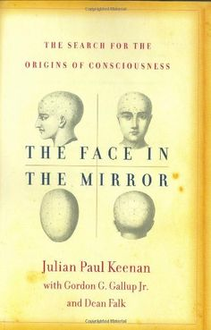 The Face in the Mirror: The Search for the Origins of Consciousness by Julian Keenan, http://www.amazon.com/dp/006001279X/ref=cm_sw_r_pi_dp_Bz61qb1XFJWQE