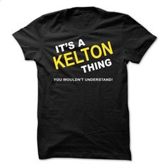 Its A Kelton Thing - #tee shirt #cropped hoodie. PURCHASE NOW => https://www.sunfrog.com/Names/Its-A-Kelton-Thing-yfqkg.html?68278