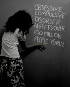 Obsessive compulsive disorder affects over 100 million people yearly. [referring to sufferers and family/friends] [OCD]