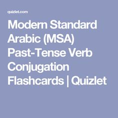 Modern Standard Arabic (MSA) Past-Tense Verb Conjugation Flashcards | Quizlet