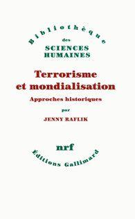 Terrorisme et mondialisation - Bibliothèque des Sciences humaines - GALLIMARD - Site Gallimard