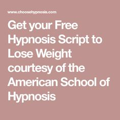 Get your Free Hypnosis Script for Finding Love courtesy of the American School of Hypnosis Hypnosis Scripts, The American School, Lose Weight, Weight Loss, Hypnotherapy, Finding Love, Body Image, Free, Chakras