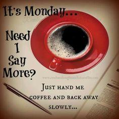 Mondays, oh poo!!