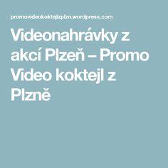 Videonahrávky z akcí Plzeň – Promo Video koktejl z Plzně
