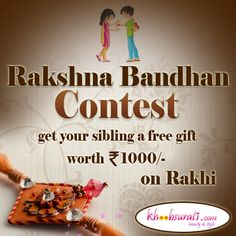 Hey.. khoobsurati.com brings you a very interesting RAKSHA BANDHAN CONTEST.. Participate & win a voucher to gift your sibling a wonderful gift from Khoobsurati store...So stay updated with us... Get set n ready for it...  Share as much as u can...
