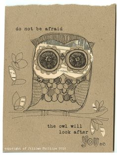 do not be afraid owl by Jillian Phillips