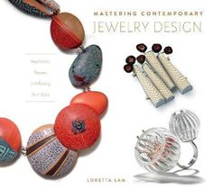 Mastering Contemporary Jewelry Design: Inspiration, Process and Finding Your Voice : Loretta Lam : 9780764359194 Book Jewelry, Jewelry Making, Elements And Principles, Good To Great, Book And Magazine, Your Voice, Schmuck Design, Design Elements, Design Concepts