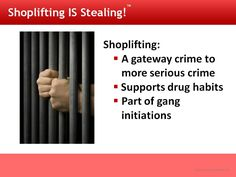 We need to expand our program because shoplifting easily leads kids to more serious crimes. Many inmates started their life of crime by shoplifting.