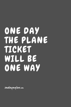 "Find quotes, relationship advice and gifts: www.sending-my-love.com ""One day the plane ticket will be one way"" - Long distance relationship quotes"
