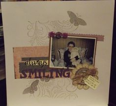 Layout in Memory of Nannie. Stamped background with SU Flourish & embossed the butterflies.
