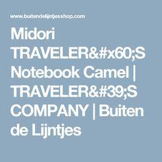 Midori TRAVELER`S Notebook Camel | TRAVELER'S COMPANY | Buiten de Lijntjes