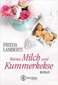 Frieda Lamberti - Warme Milch und Kummerkekse (Band 2)