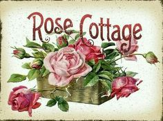 Pink and red roses spill from a basket on this shabby Victorian Rose Cottage Sign Rose Cottage, Shabby Cottage, Cottage Chic, Cottage Style, Victorian Cottage, Vintage Labels, Vintage Cards, Vintage Postcards, Romantic Roses