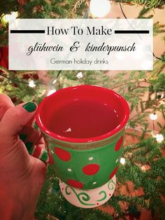 How To Make Glühwein and Kinderpunsch!  Traditional German drinks served hot in a mug.