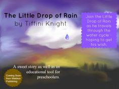 The Little Drop of Rain goes through the water cycle as a drop, a puddle, a mist, and a snowflake, all the while hoping to be able to stay and play with the children.  Will the Little Drop of Rain get his wish?