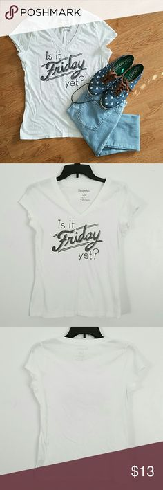 Is it Friday yet? Tee Crisp white awesome tee, worn a couple times.  No damages. Super cute!   Tops Tees - Short Sleeve