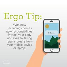 With new technology comes new responsibilities. Protect your body and eyes by taking regular breaks from your mobile devise or laptop. Humanscale Ergo Tip | Modern workplace | Basic ergonomics | well-being | Healthier working | Minimize injury risks | Lighting | Minimize eye strain | Minimize eye fatigue | Regular breaks | Mobile devises | Laptops | Homeworkers | Office workers | Ergonomics