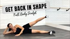 GET BACK IN SHAPE! | Full Body Sculpt Workout | Low-Impact - YouTube
