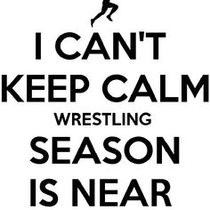 Wrestling season starts November 17th... I'm so excited! :)