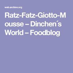 Ratz-Fatz-Giotto-Mousse – Dinchen´s World – Foodblog