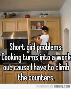 Short Girl Problems...