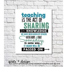 Teacher Gift Idea Print Teaching Is The Act Of Sharing Education Quote... (66 QAR) ❤ liked on Polyvore featuring home, home decor, wall art, quote posters, framed wall art, signed poster, typography wall art and word wall art