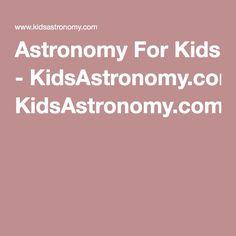 Astronomy For Kids - KidsAstronomy.com