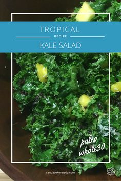 RECIPE: Tropical Kale Salad | Paleo, Whole30 | candacekennedy.com