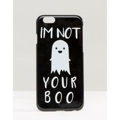 ASOS Halloween I'm Not Your Boo iPhone 6 And 6s Case (16 CAD) ❤ liked on Polyvore featuring accessories, tech accessories, black and asos