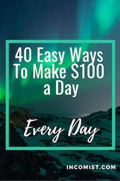 Could you use an extra $100?  Not just today but every day?  Check out these 40 simple ways to make $100 a day.