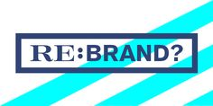 When is the Right Time for a Rebrand? Sign Meaning, Right Time, Swimming, Branding, Creative, Swim, Brand Management, Identity Branding
