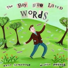 The Boy Who Loved Words. A book that sparks conversation about using better vocabulary in writing.