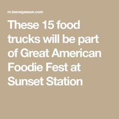 These 15 food trucks will be part of Great American Foodie Fest at Sunset Station Cooking Channel Shows, Great America, Food Trucks, Food Festival, Sunset, American, Sunsets, The Sunset, Food Carts