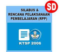 RPP dan Silabus SD Kelas 1, 2, 3, 4, 5 dan 6 KTSP Semester 1 dan 2