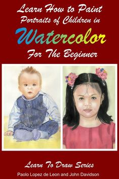 Learn How to Paint Portraits of People In Watercolor For the Absolute Beginners Tertiary Color, Secondary Color, Primary Colors, Cute Little Baby, Little Babies, Learn To Paint, Learn To Draw, John Davidson, Your Paintings