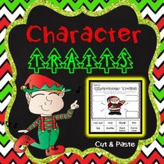 Character Traits - Character Traits Christmas Themed Pack, perfect to use when undertaking a unit on character traits. Included in this character traits pack is bright and colorful cut and paste activities and anchor charts (answer sheets) for students to consolidate their understanding of character traits.