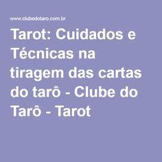 Tarot: Cuidados e Técnicas na tiragem das cartas do tarô - Clube do Tarô - Tarot