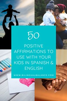 50 Positive Affirmations to Tell Your Child - in Spanish & English - Bilingual Balance