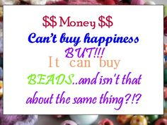 YEP!  Love beads!!  Nobody can have too many!