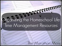 Organizing the Homeschool Life: Time Management Resources