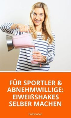 Für Sportler & Abnehmwillige: Eiweißshakes selber machen | eatsmarter.de