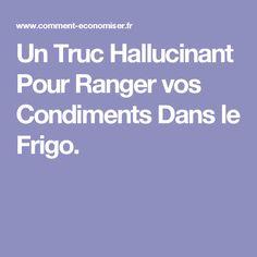 Un Truc Hallucinant Pour Ranger vos Condiments Dans le Frigo.